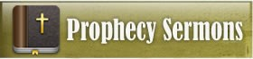 Prophecy Sermons