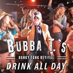 Bubba T.'s Honky Tonk Revival 'Drink All Day'