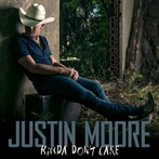 Justin Moore 'Kinda Don't Care'