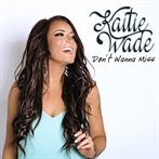 Kaitie Wade 'Don't Wanna Miss'