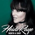 Heidi Raye 'Worth A Shot'