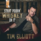 Tim Elliott 'Start Pourin' Whiskey on It'