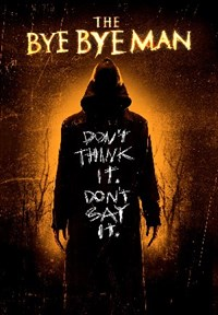The Bye Bye Man - Now Playing on Demand