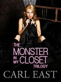 The Monster in my Closet (Trilogy) by Carl East