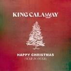 King Calaway  'Happy Christmas (War Is Over)'